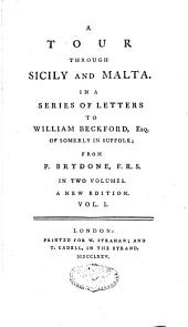 A Tour Through Sicily Et Malta in a Series of Letters to William Beckford: Volume 1