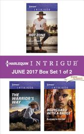 Harlequin Intrigue June 2017 - Box Set 1 of 2: Hot Zone\The Warrior's Way\Bodyguard with a Badge