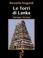 LE TORRI DI LANKA: Il Ciclo Vedico - Terzo Volume