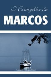 O Evangelho de Marcos: Almeida Revista e Atualizada