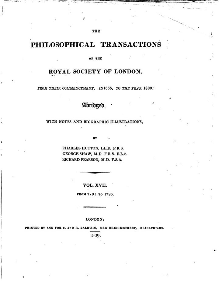 The Philosophical Transactions of the Royal Society of London, from Their Commencement, in 1665, to the Year 1800: 1791-1796