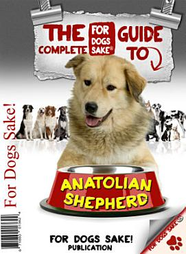 The Complete Guide to Anatolian Shepherds PDF