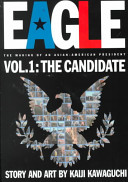 Eagle:The Making Of An Asian-American President, Vol. 1