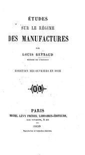 Études sur le régime des manufactures. Condition des ouvriers en soie