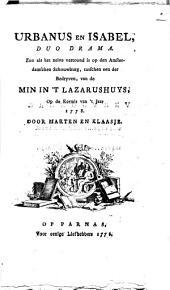 Urbanus en Isabel: Duodrama. Zoo als het zelve vertoond is op den Amsterdamschen schouwburg, tusschen één der bedryven, van de Min in 't Lazarushuys, op de Kermis van 't Jaar 1778 door Marten en Claasje, Volume 1