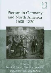 Pietism In Germany And North America 1680 1820 Book PDF