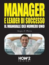 MANAGER E LEADER DI SUCCESSO: Il Manuale dei Numeri 1