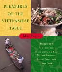 Pleasures of the Vietnamese Table