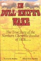 In Dull Knife s Wake PDF