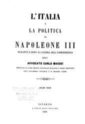 L'Italia e la politica di Napoleone III durante e dopo la guerra dell' indipendenza...Livorno, a spese degli editori: Volume 3