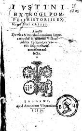 Iustini Ex Trogi Pompeii Historiis externis libri XLIIII.