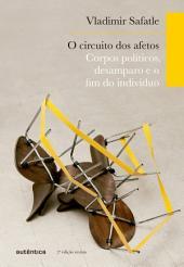O circuito dos afetos: Corpos políticos, desamparo e o fim do indivíduo