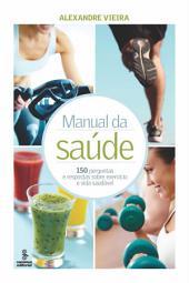 MANUAL DA SAÚDE: 150 perguntas e respostas sobre exercício saudável