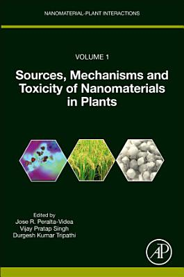 Sources, Mechanisms and Toxicity of Nanomaterials in Plants