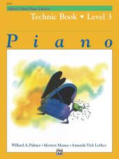 Alfred's Basic Piano Library - Technic Book 3: Learn How to Play with This Esteemed Piano Method