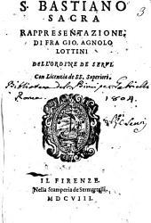 S. Bastiano sacra rappresentazione, di fra Gio. Agnolo Lottini dell'ordine de serui