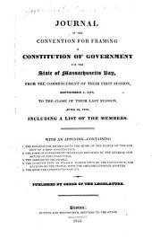Journal of the Convention for Framing a Constitution of Government for the State of Massachusetts Bay: from the commencement of their first session, September 1, 1779, to the close of their last session, June 16, 1780