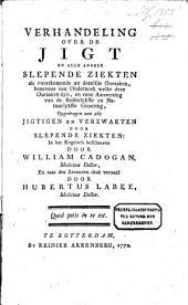 Verhandeling over de jigt en alle andere slepende ziekten, als voortkomende uit dezelfde oorzaken: Volume 1