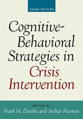 Cognitive Behavioral Strategies in Crisis Intervention  Third Edition PDF
