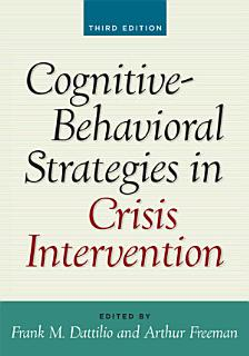 Cognitive Behavioral Strategies in Crisis Intervention  Third Edition Book