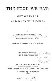 The food we eat: why we eat it, and whence it comes; ed. by A.B.R. Fothergill