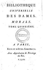 Bibliothèque universelle des dames. Morale. Tome premier [-dix-septième]: Volume15