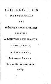 Collection universelle des mémoires particuliers relatifs à l'histoire de France: Volume27
