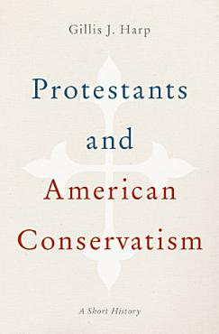 Protestants and American Conservatism PDF