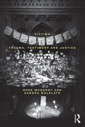 Victims: Trauma, testimony and justice