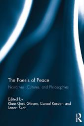The Poesis of Peace: Narratives, Cultures, and Philosophies
