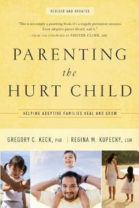 Parenting the Hurt Child Book