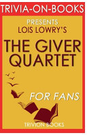 Trivia On Books the Giver Quartet by Lois Lowry PDF