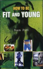 How to be Fit & Young