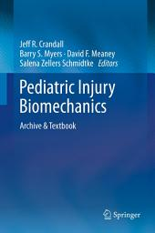Pediatric Injury Biomechanics: Archive & Textbook