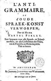 L'anti-grammaire of d'oude spraek-konst verworpen...