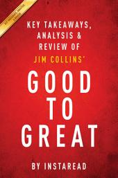 Good to Great: Why Some Companies Make the Leap…And Others Don't by Jim Collins | Key Takeaways, Analysis & Review