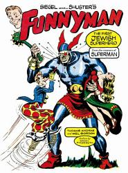 Siegel And Shuster S Funnyman Book PDF