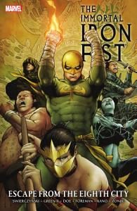 Immortal Iron Fist Vol  5  Escape From The Eighth City PDF