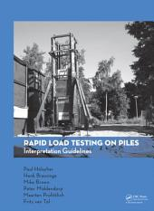 Rapid Load Testing on Piles: Interpretation Guidelines
