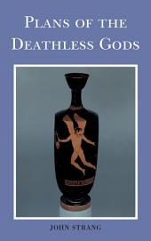 Plans of the Deathless Gods