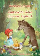 Caperucita Roja (Español Polaco Edición bilingüe, ilustrado): Czerwony Kapturek (wydanie dwujęzyczne Hiszpański Polski ilustrowane)
