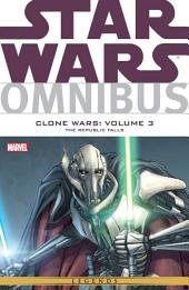 Star Wars Omnibus: Clone Wars Vol. 3 ? The Republic Falls