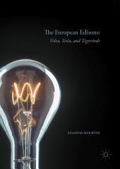 The European Edisons: Volta, Tesla, and Tigerstedt