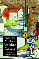 The Cambridge Companion to Modern American Culture PDF