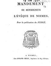 Mandement de Monseigneur l'évêque de Nismes, pour la publication du Jubilé