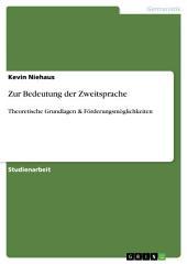 Zur Bedeutung der Zweitsprache: Theoretische Grundlagen & Förderungsmöglichkeiten