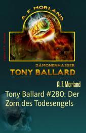 Tony Ballard #280: Der Zorn des Todesengels