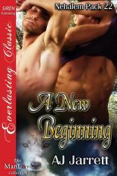 A New Beginning [Nehalem Pack 22]