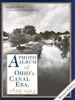 A Photo Album of Ohio s Canal Era  1825 1913 PDF