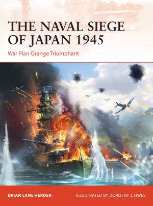 The Naval Siege of Japan 1945